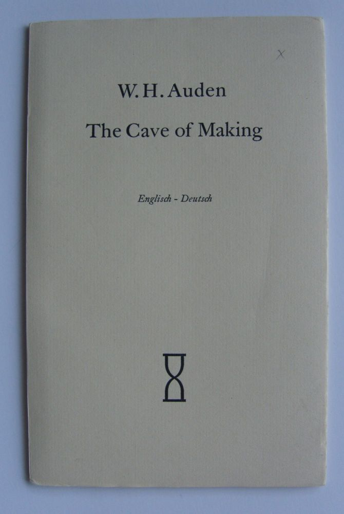 The Cave of Making. W. H. Auden.