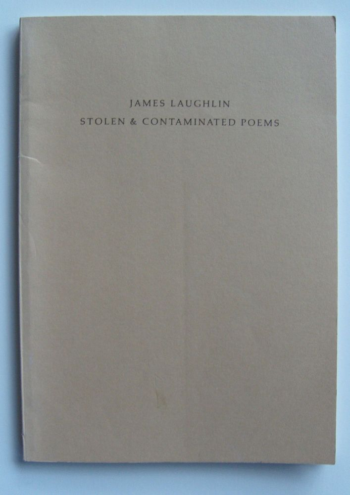 Stolen & Contaminated Poems [inscribed]. James Laughlin.