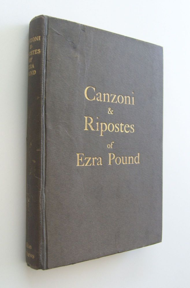 Canzoni & Ripostes of Ezra Pound. Whereto are Appended the Complete Poetical Works of T.E. Hulme. Ezra Pound.