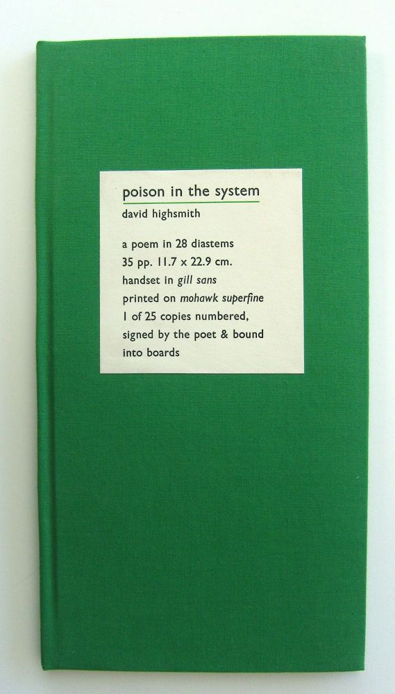 Poison in the System [one of 25 copies in boards]. Black Stone Press, David Highsmith.