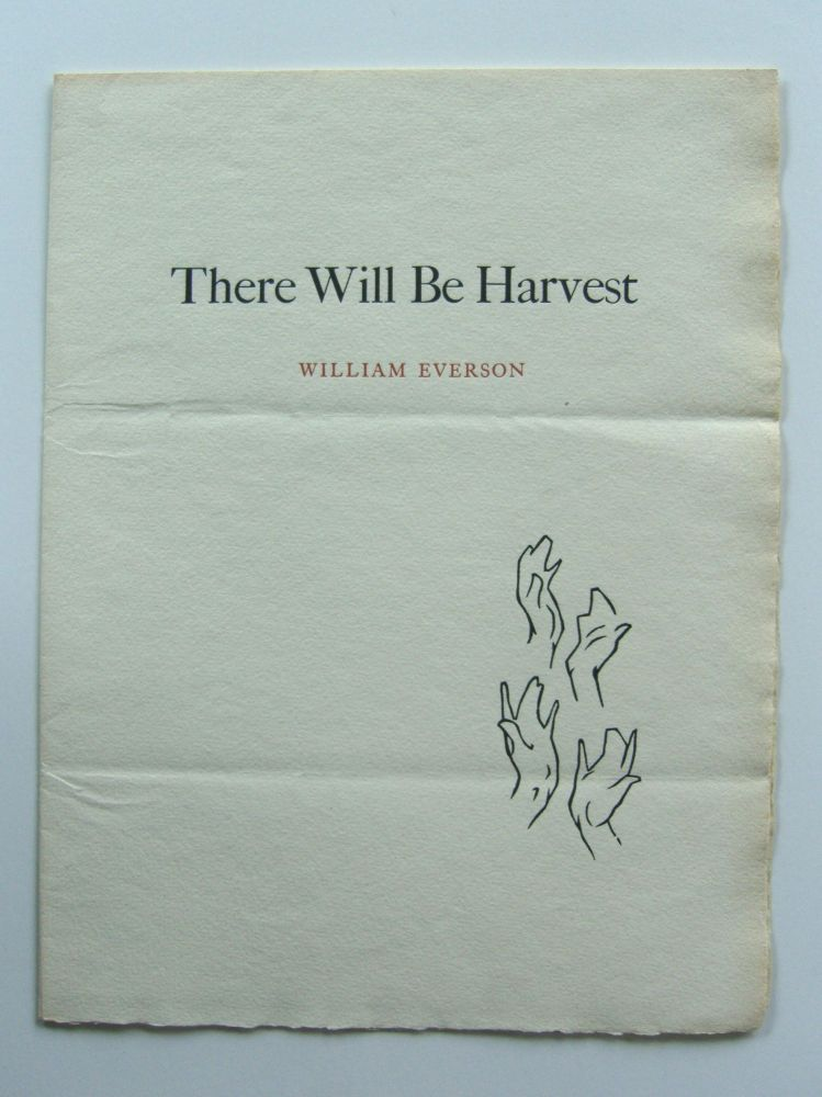 There Will Be Harvest. William Everson.