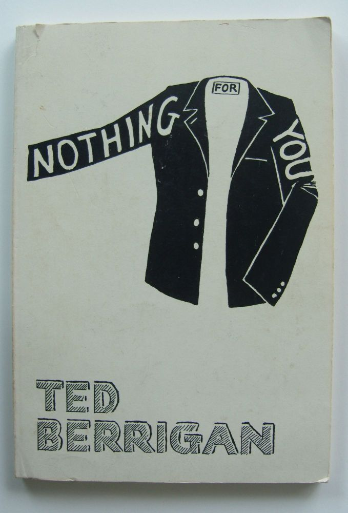 Nothing for You [inscribed]. Ted Berrigan.