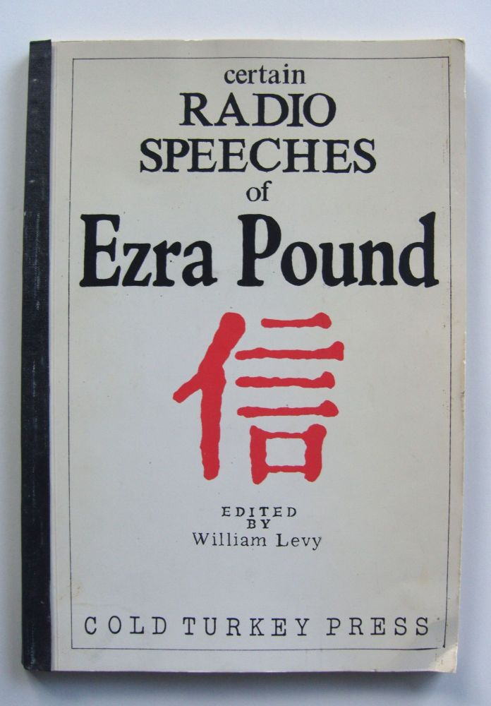 Certain Radio Speeches of Ezra Pound. From the Recordings and Transcriptions of His Wartime Broadcasts, Rome, 1941-1943. Ezra Pound.