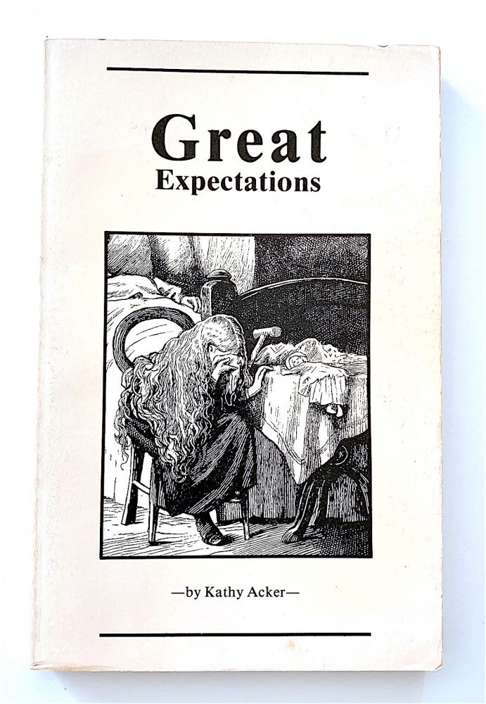 Great Expectations [first edition, signed]. Kathy Acker.