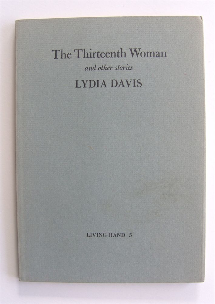 The Thirteenth Woman and other stories. Lydia Davis.