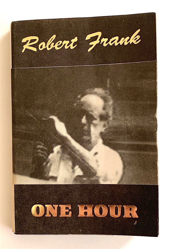 One Hour [first edition, signed]. Robert Frank.