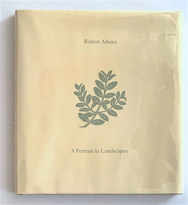 A Portrait in Landscapes [first edition, signed]. Robert Adams.