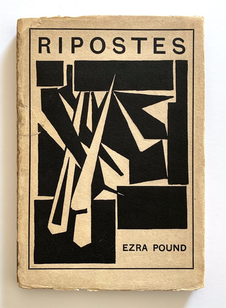 Ripostes. Whereto are Appended the Complete Poetical Works of T. E. Hulme, With Prefatory Note. Ezra Pound.