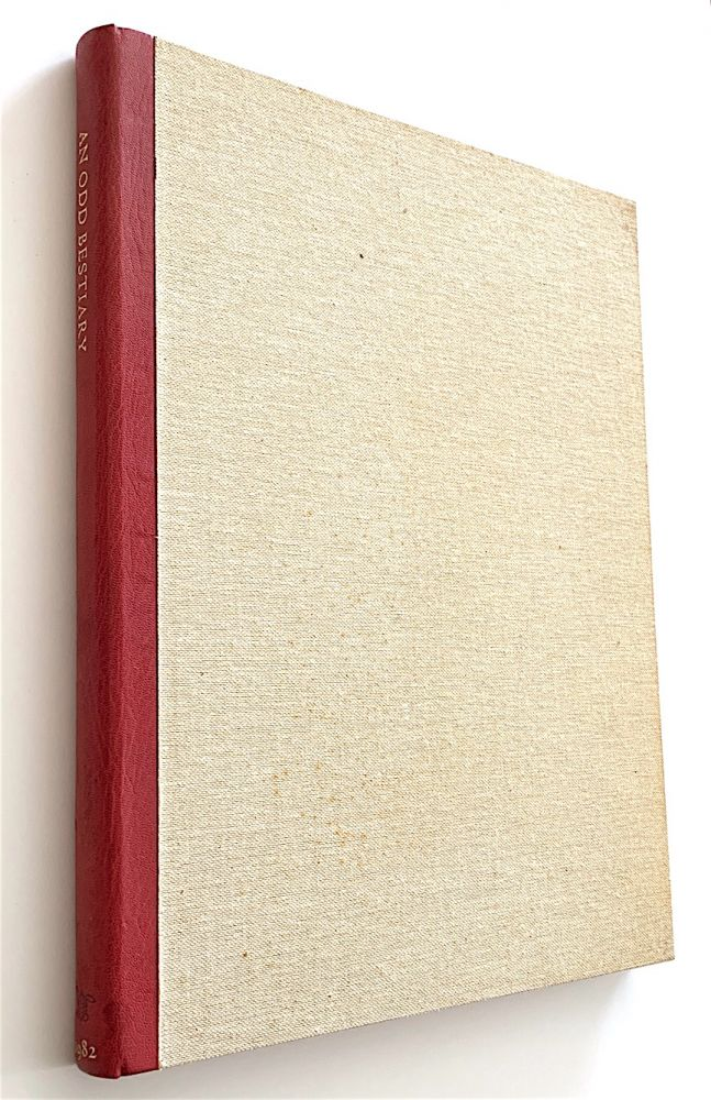 An Odd Bestiary; Or a Compendium of Instructive and Entertaining Description of Animals, Culled from Five Centuries of Travelers' Accounts... Arranged as an Abecedary. CHELONIIDAE PRESS, text. Alan James Robinson Laurie Block, ill.