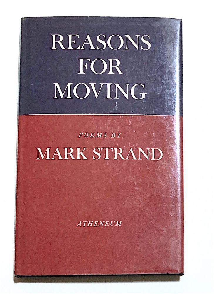 Reasons for Moving [first edition, hardcover issue, signed]. Mark Strand.