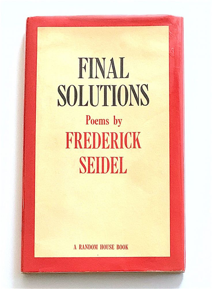 Final Solutions. Frederick Seidel.