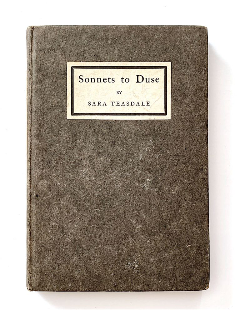 Sonnets to Duse [first edition, inscribed, with autograph material]. Sara Teasdale.