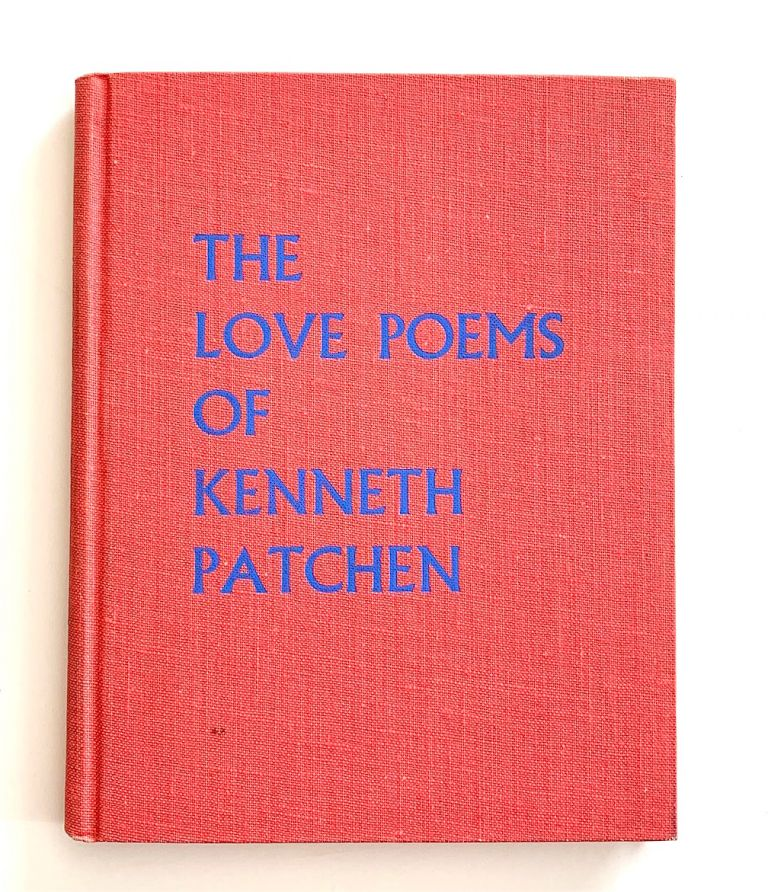 The Love Poems of Kenneth Patchen [hardcover issue]. Kenneth Patchen.