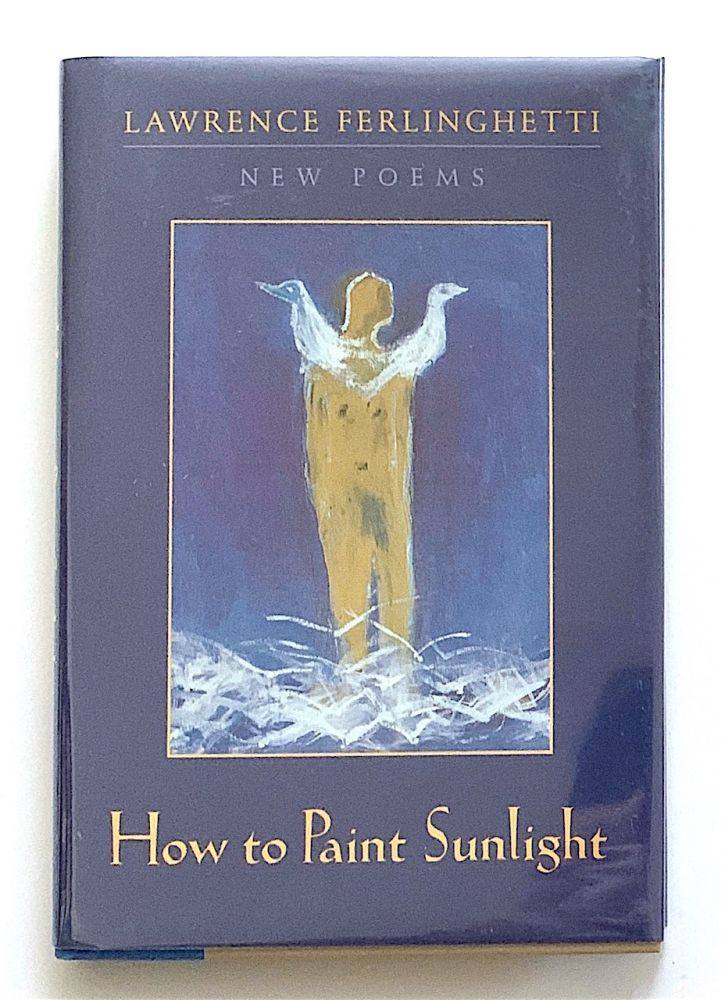 How to Paint Sunlight [first edition, signed]. Lawrence Ferlinghetti.