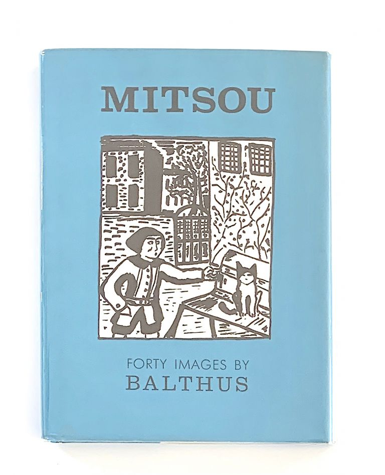 Mitsou. Forty Images by Balthus. Preface by Rainer Maria Rilke. [inscribed with a drawing]. BALTHUS, Balthasar Klossowski de Rola.