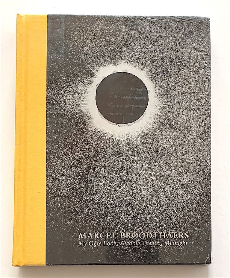 My Ogre Book, Shadow Theater, Midnight. Marcel Broodthaers.