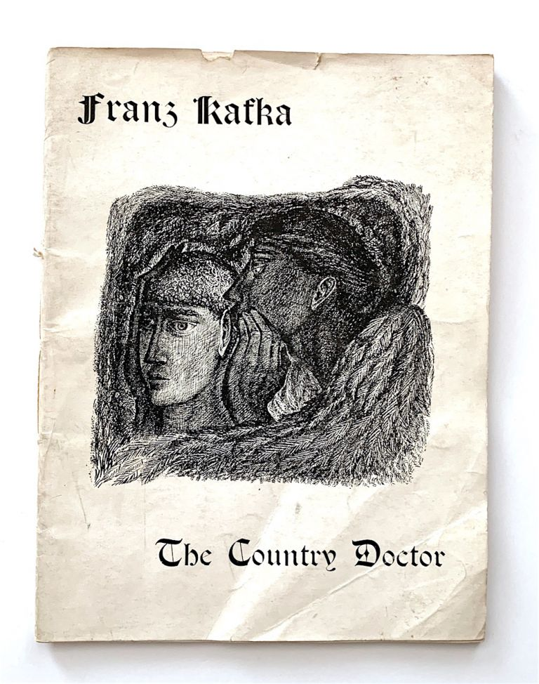 The Country Doctor [cover title]. A collection of short stories translated from the German and illustrated in black and white by Vera Leslie. Franz Kafka.