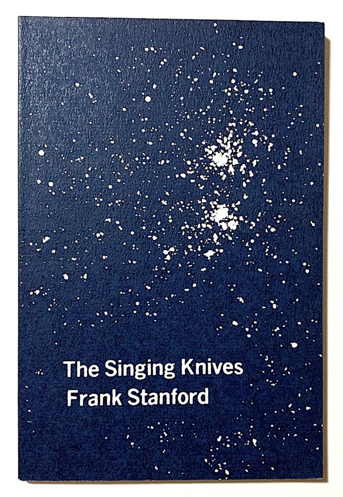 The Singing Knives. Frank Stanford.