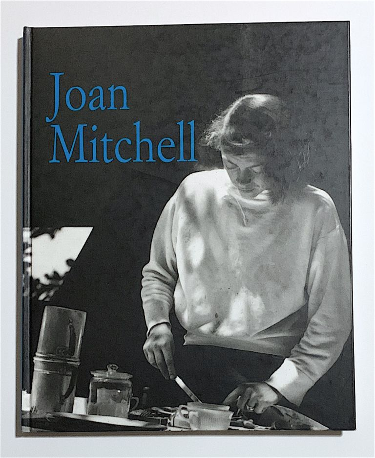 Joan Mitchell. Paintings 1950 to 1955. Joan Mitchell.