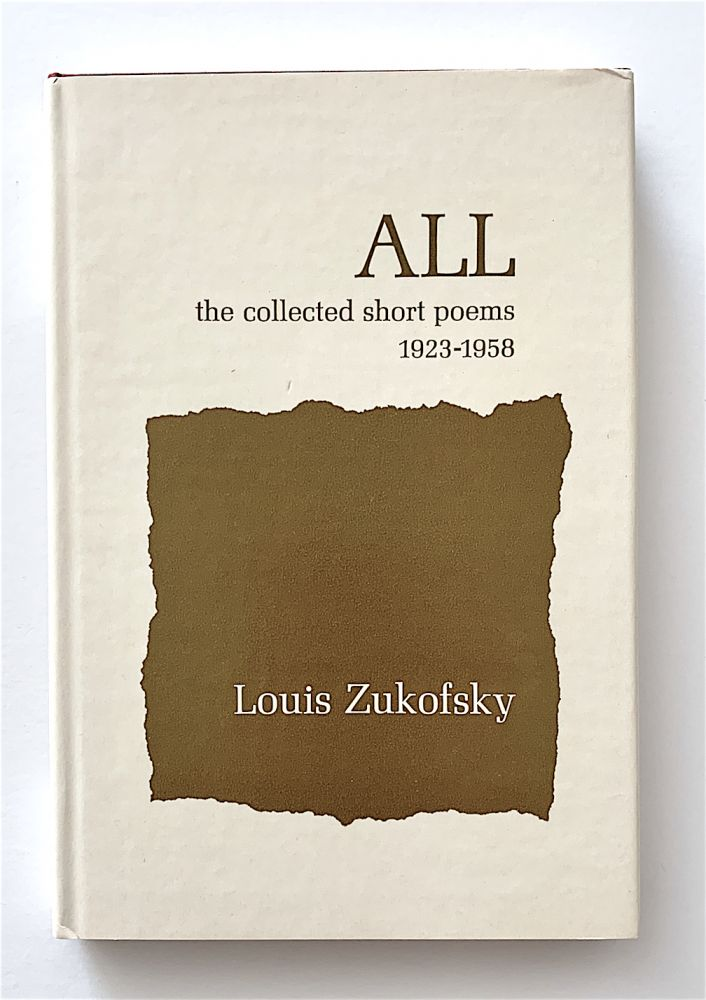 All. The Collected Short Poems 1923-1958. Louis Zukofsky.