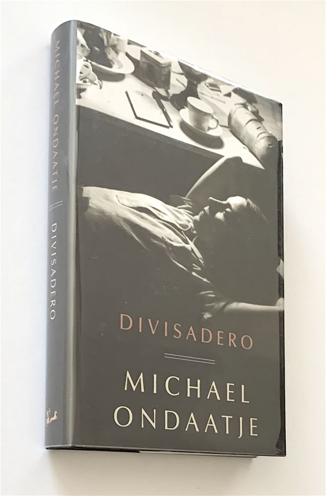 Divisadero [first edition, signed]. Michael Ondaatje.