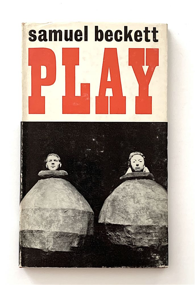 Play and Two Short Pieces for Radio. Samuel Beckett.