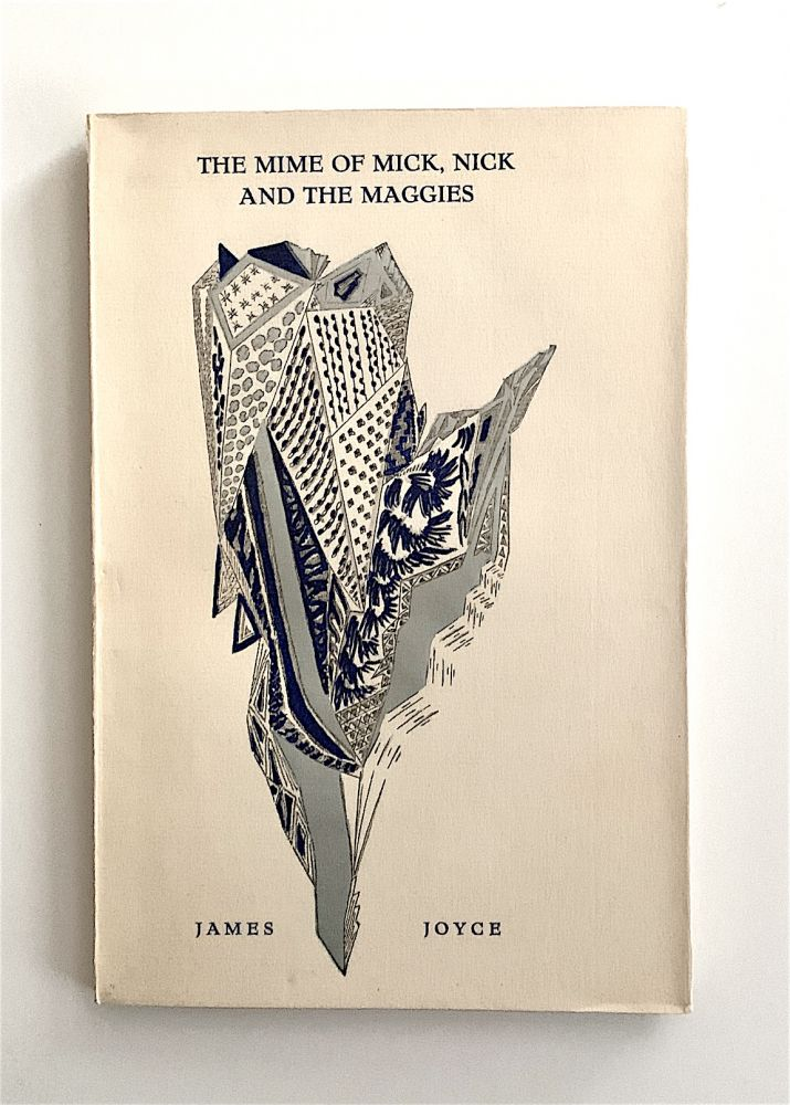 The Mime of Mick, Nick and the Maggies. A Fragment from Work in Progress. James Joyce.