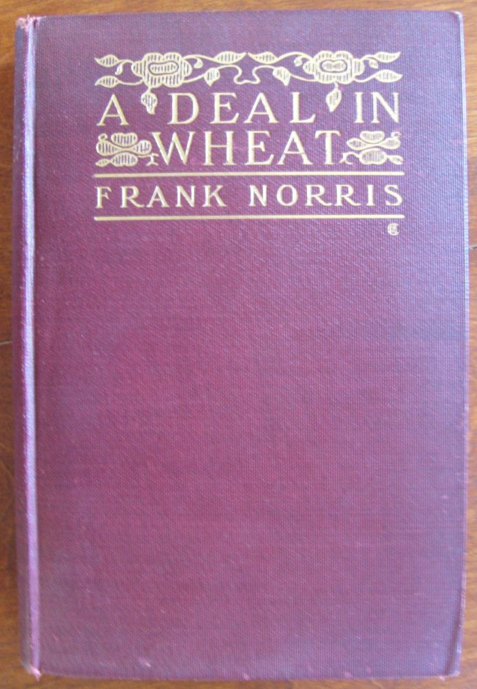 A Deal in Wheat and Other Stories of the New and Old West. Frank Norris.