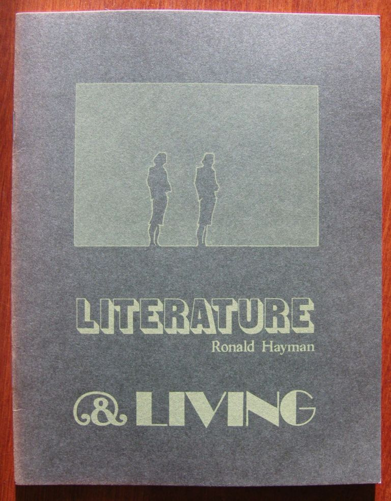 Literature and Living: A Consideration of Katherine Mansfield and Virginia Woolf. Ronald Hayman.