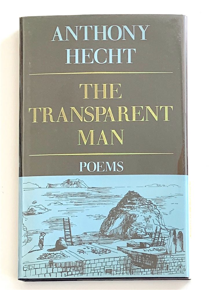 The Transparent Man [first edition, signed]. Anthony Hecht.