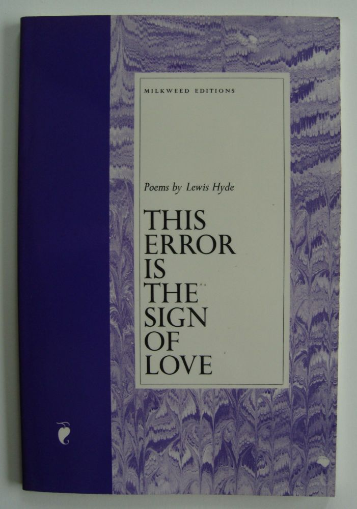 This Error is the Sign of Love [first edition, signed]. Lewis Hyde.
