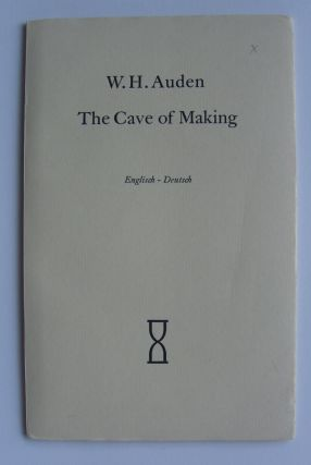 The Cave of Making. W. H. Auden