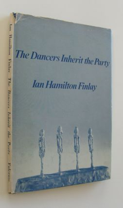 The Dancers Inherit the Party. Ian Hamilton Finlay