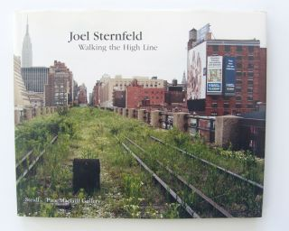 Walking the High Line [first edition]. Joel Sternfeld