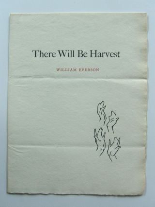 There Will Be Harvest. William Everson