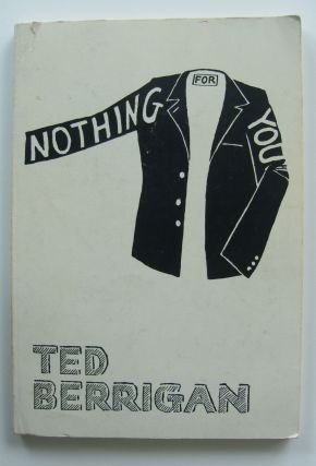 Nothing for You [inscribed]. Ted Berrigan