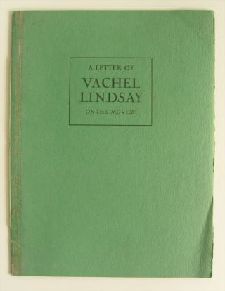 "A Letter of Vachel Lindsay on the ""Movies."" Vachel Lindsay"