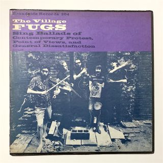 The Village Fugs Sing Ballads Of Contemporary Protest, Point Of Views, And General...