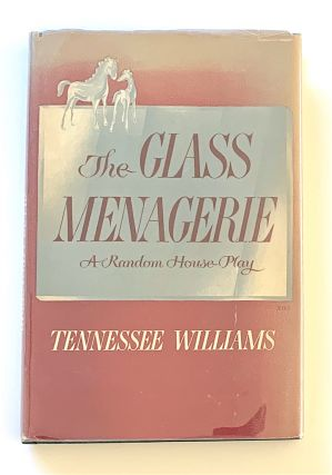 The Glass Menagerie [first edition]. Tennessee Williams