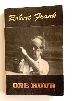 One Hour [first edition, signed]. Robert Frank