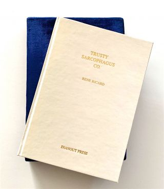 Trusty Sarcophagus Co [deluxe limited edition, inscribed]. Rene Ricard