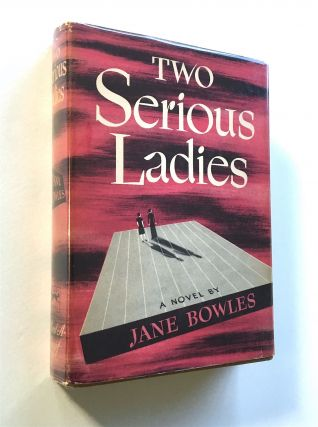 Two Serious Ladies. Jane Bowles