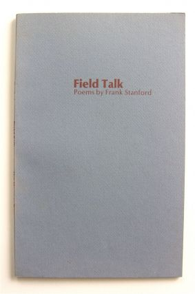Field Talk. Frank Stanford