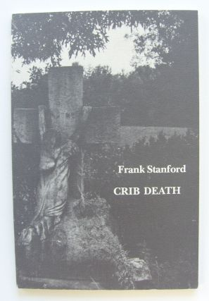 Crib Death. Frank Stanford