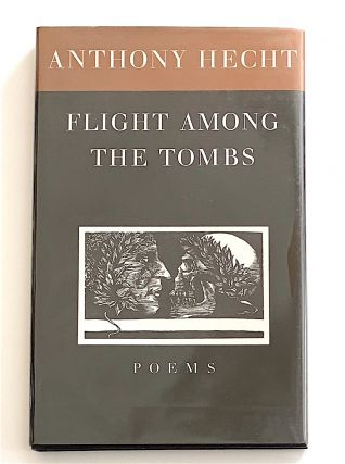 Flight Among the Tombs [first edition, signed]. Anthony Hecht