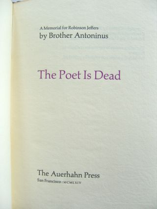 The Poet is Dead. William Everson, Brother Antoninus