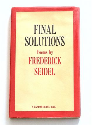Final Solutions. Frederick Seidel