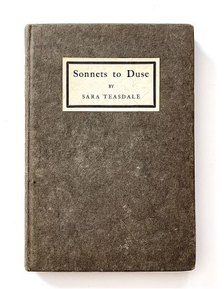 Sonnets to Duse [first edition, inscribed, with autograph material]. Sara Teasdale