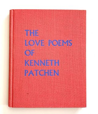 The Love Poems of Kenneth Patchen [hardcover issue]. Kenneth Patchen