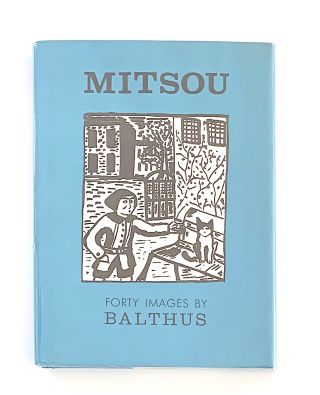 Mitsou. Forty Images by Balthus. Preface by Rainer Maria Rilke. [inscribed with a drawing]....
